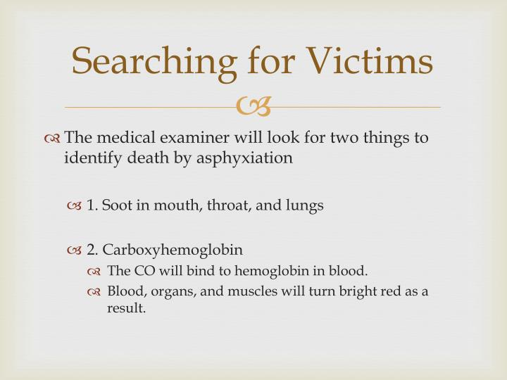 Searching for Victims