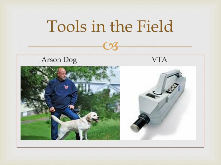 Tools in the Field