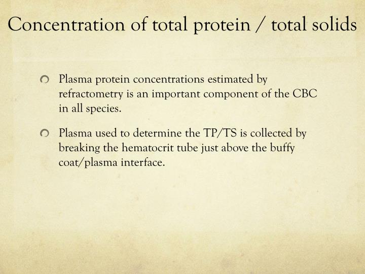 Concentration of total protein / total solids