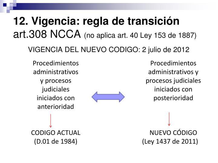 12. Vigencia: regla de transición