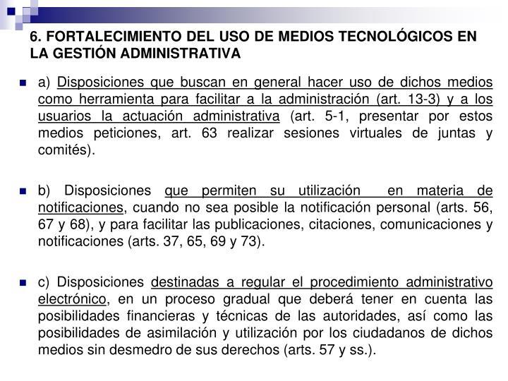 6. FORTALECIMIENTO DEL USO DE MEDIOS TECNOLÓGICOS EN LA GESTIÓN ADMINISTRATIVA