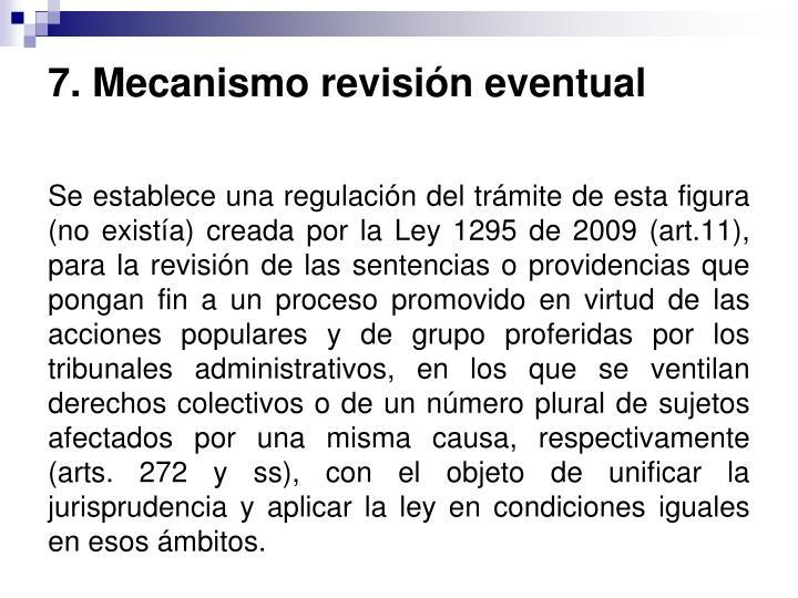 7. Mecanismo revisión eventual