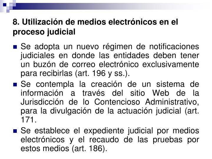 8. Utilización de medios electrónicos en el proceso judicial