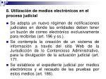 8 utilizaci n de medios electr nicos en el proceso judicial
