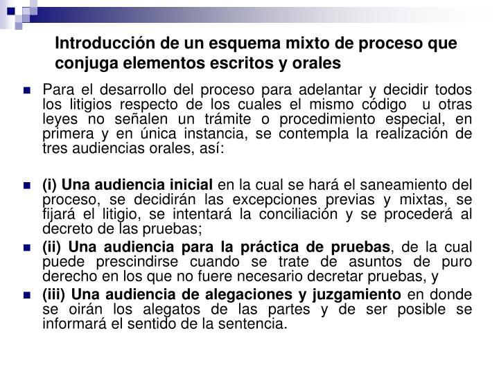 Introducción de un esquema mixto de proceso que conjuga elementos escritos y orales