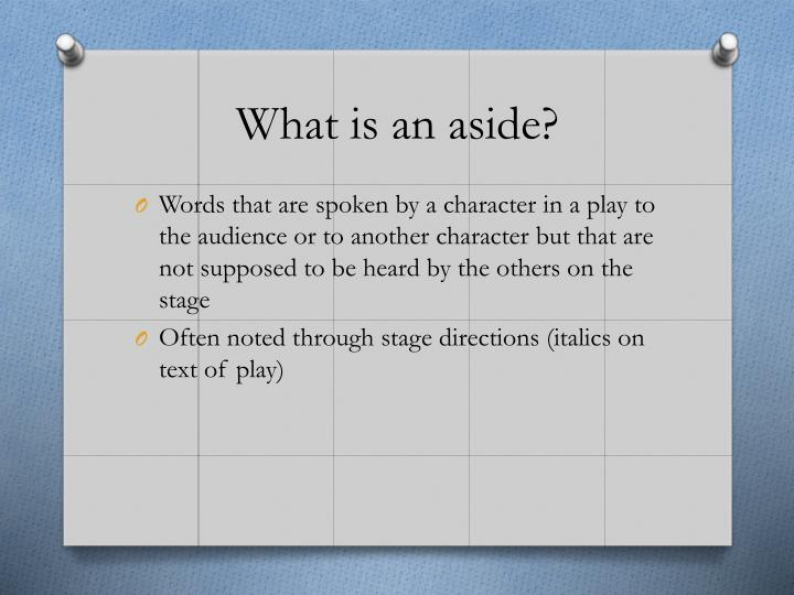 What is an aside?