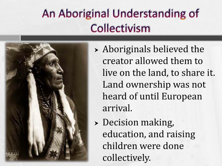 An Aboriginal Understanding of Collectivism