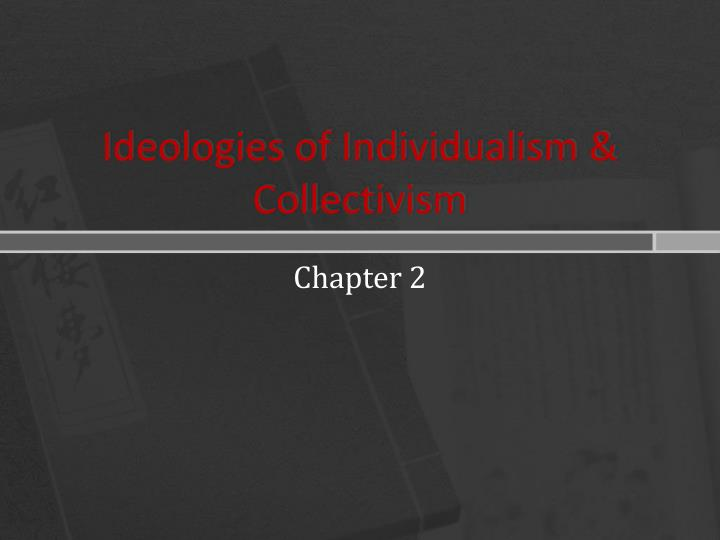 Ideologies of individualism collectivism
