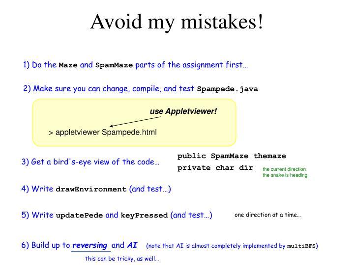 Avoid my mistakes!