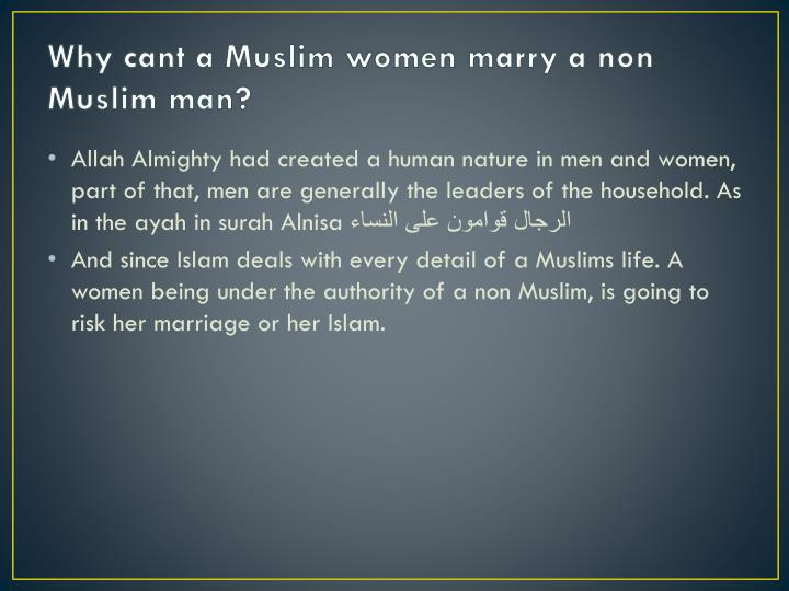 Why cant a Muslim women marry a non Muslim man?