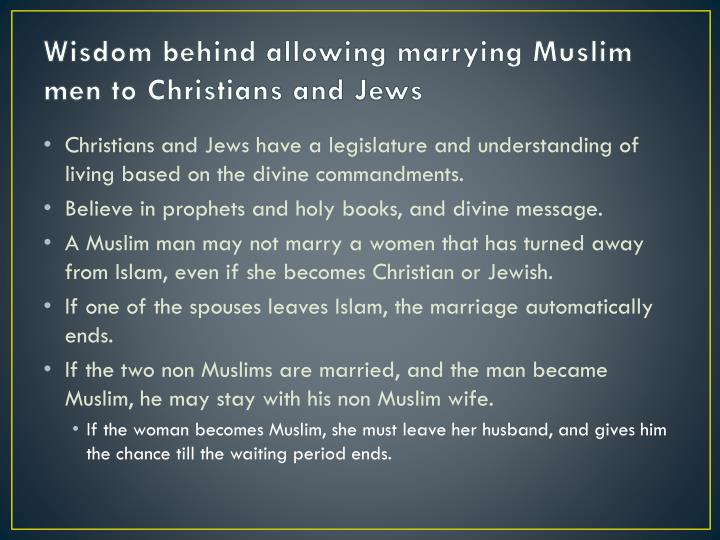 Wisdom behind allowing marrying muslim men to christians and jews