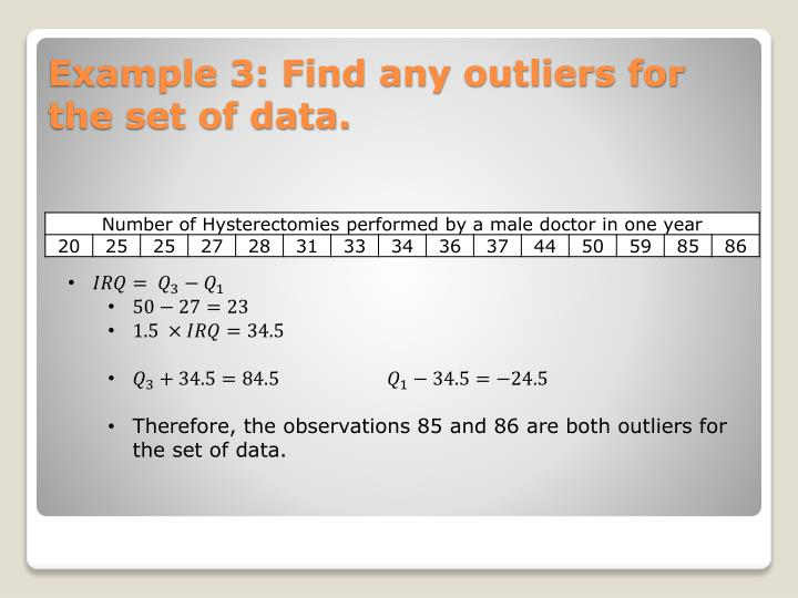Therefore, the observations 85 and 86 are both outliers for the set of data.