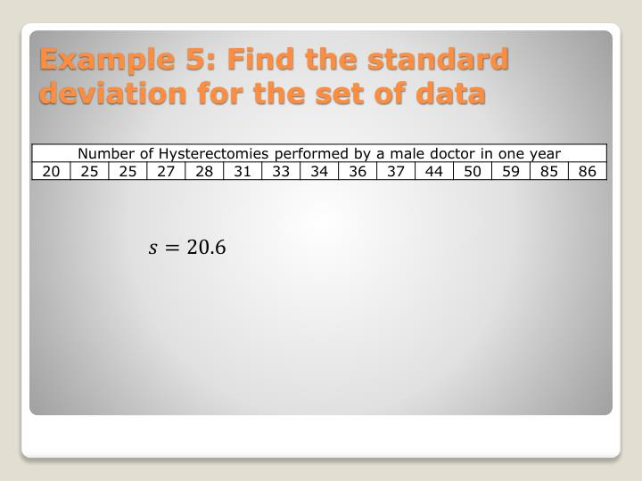 Example 5: Find the standard deviation for the set of data