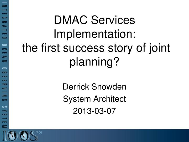 Dmac services implementation the first success story of joint planning