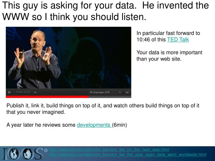 This guy is asking for your data.  He invented the WWW so I think you should listen.