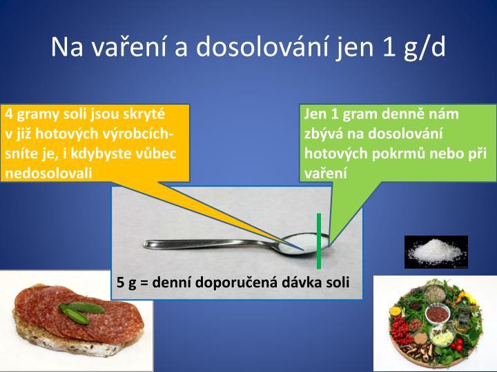 Na vaření a dosolování jen 1 g/d