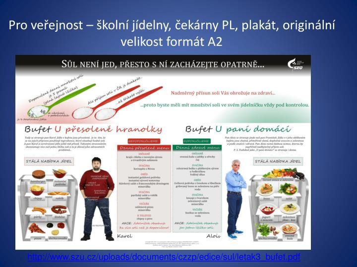 Pro veřejnost – školní jídelny, čekárny PL, plakát, originální velikost formát A2
