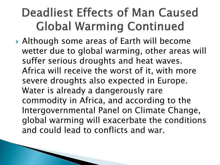 Deadliest Effects of Man Caused Global Warming Continued