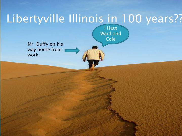 Libertyville Illinois in 100 years??