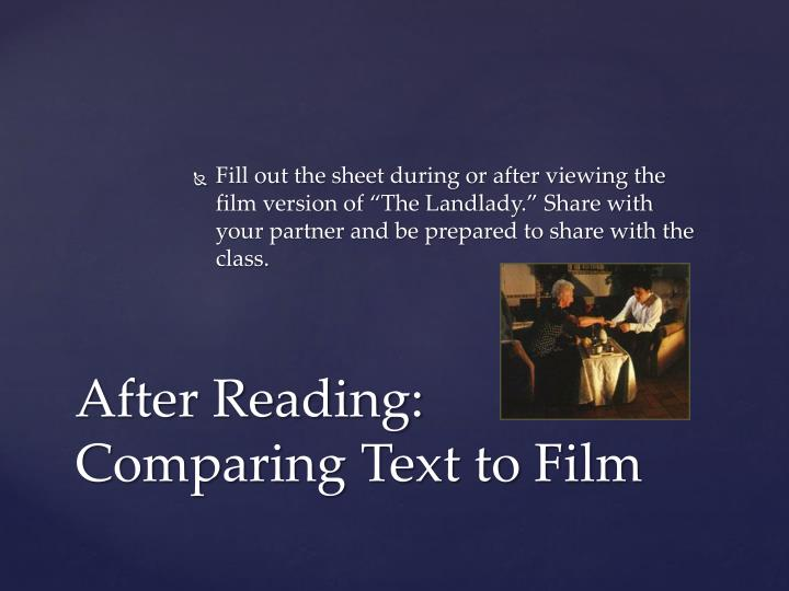 "Fill out the sheet during or after viewing the film version of ""The Landlady."" Share with your partner and be prepared to share with the class."