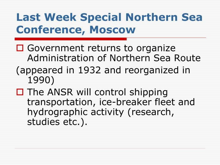 Last Week Special Northern Sea Conference, Moscow
