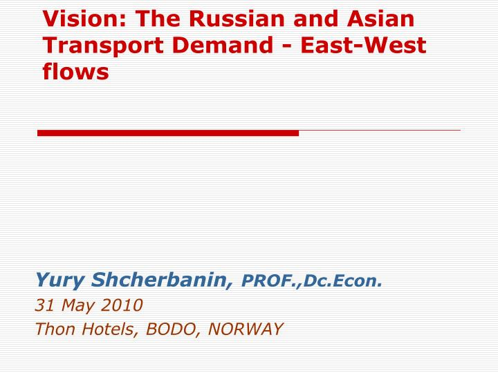 V ision the russian and asian transport demand east west flows