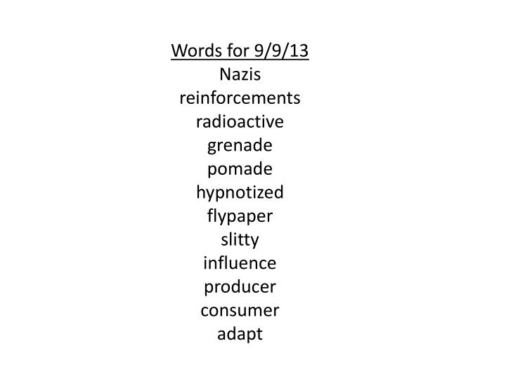 Words for 9/9/13