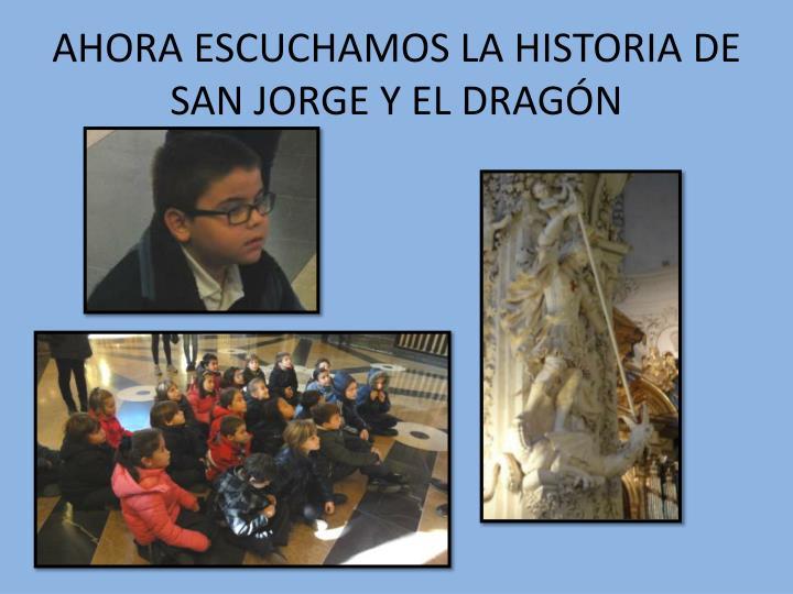AHORA ESCUCHAMOS LA HISTORIA DE SAN JORGE Y EL DRAGÓN