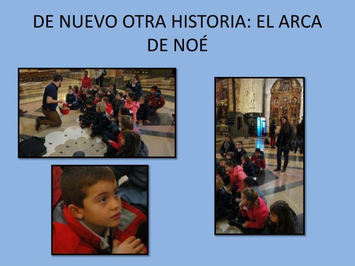 DE NUEVO OTRA HISTORIA: EL ARCA DE NOÉ