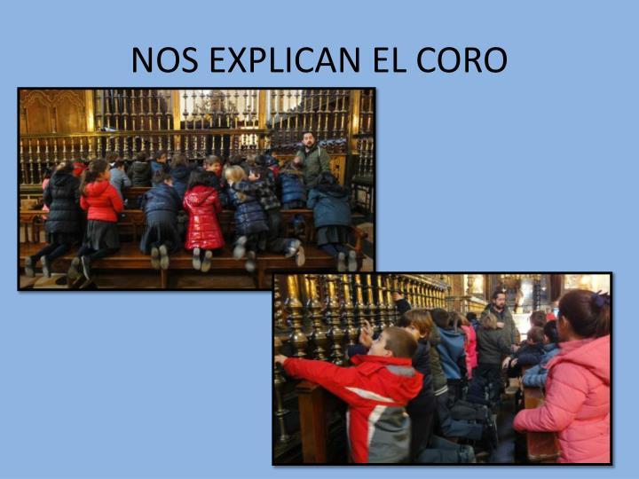 NOS EXPLICAN EL CORO