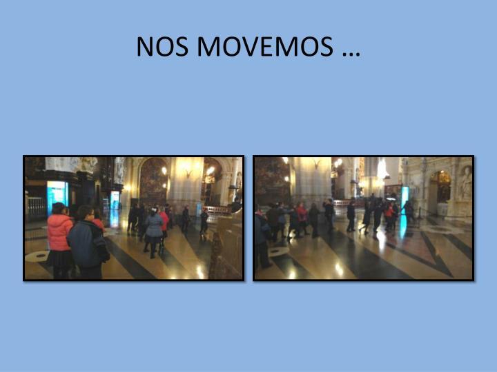 NOS MOVEMOS …