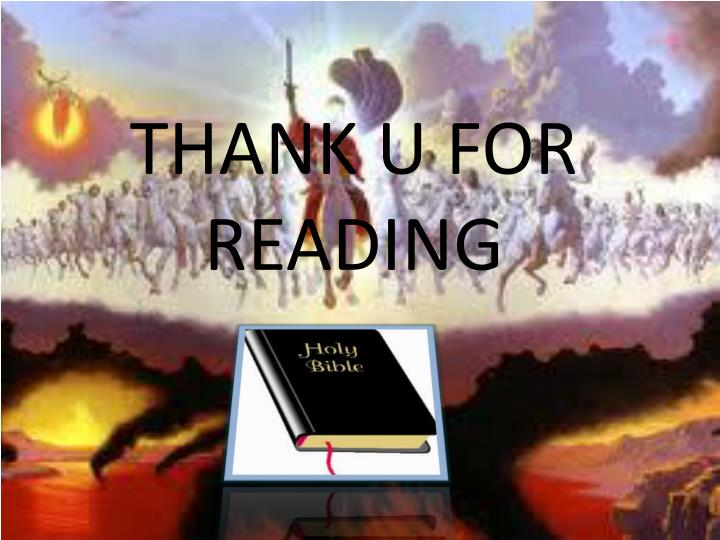 THANK U FOR READING
