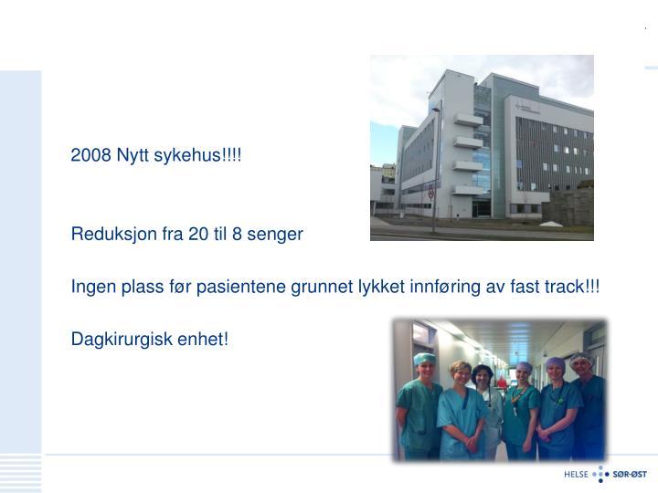 2008 Nytt sykehus!!!!