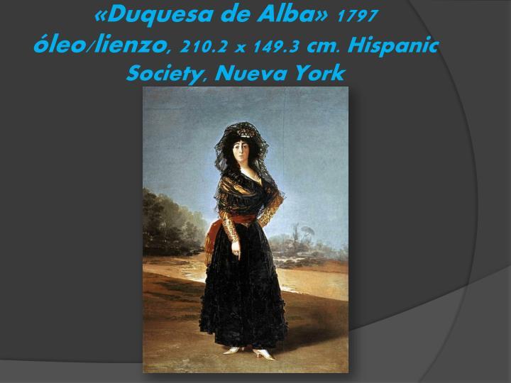 «Duquesa de Alba» 1797 óleo/lienzo, 210.2