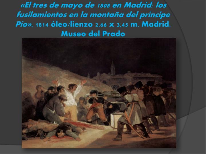 «El tres de mayo de 1808 en Madrid: los fusilamientos en la montaña del príncipe Pío»,