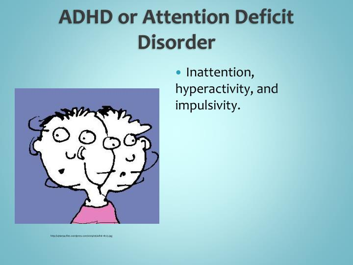 ADHD or Attention Deficit Disorder
