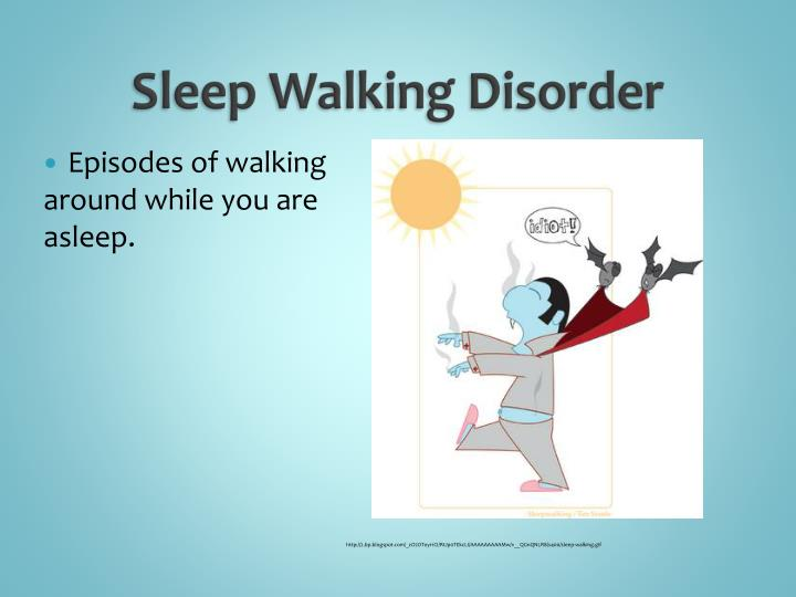 Sleep Walking Disorder