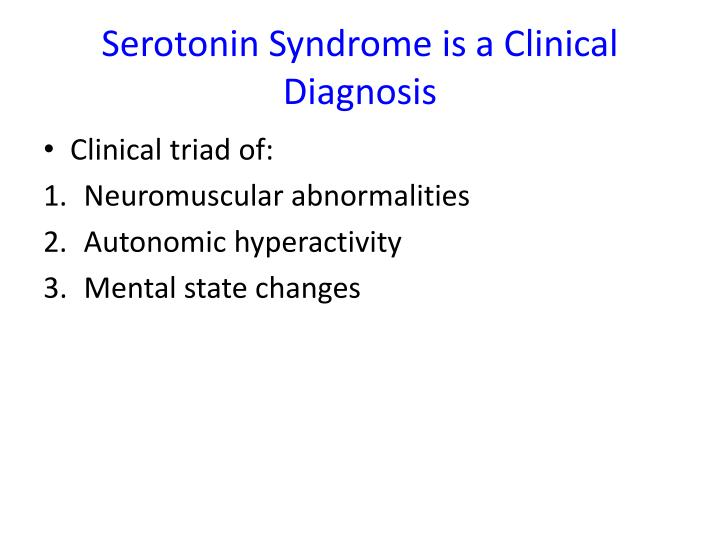 Serotonin Syndrome is a Clinical Diagnosis