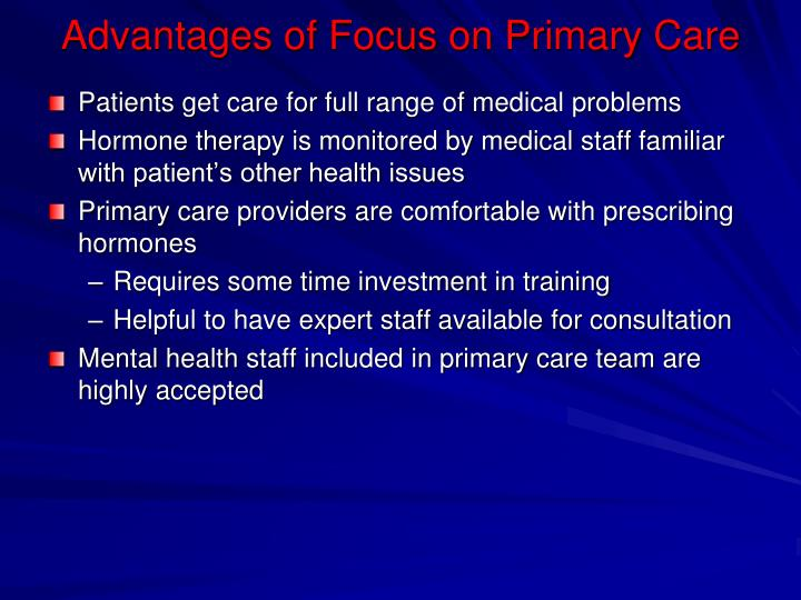 the advantages of primary health care Health promotion and disease prevention you receive health promotion and disease prevention services from your primary care providers these services include immunizations to prevent disease, screening tests to detect disease at an early stage, and behavioral counseling to avoid or reduce risk factors for disease.