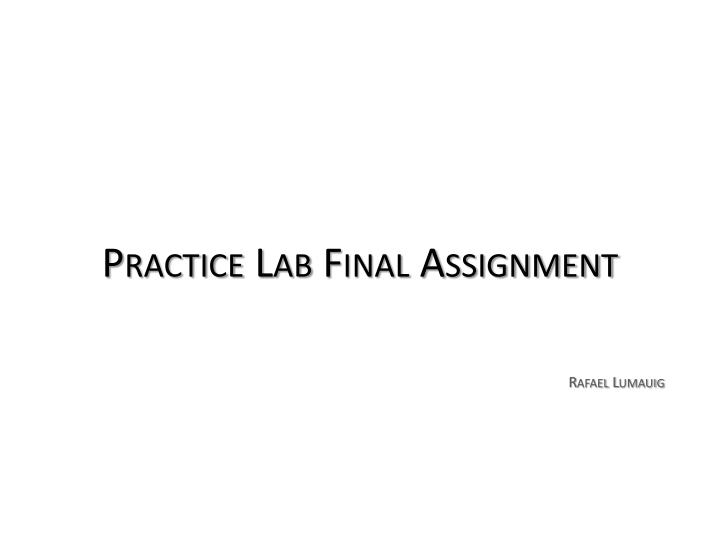 Practice lab final assignment