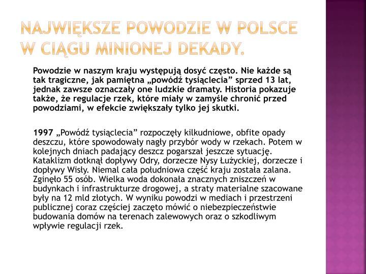 Największe powodzie w Polsce w ciągu minionej dekady.