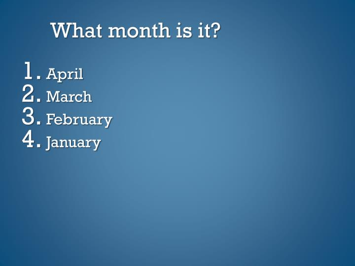 What month is it