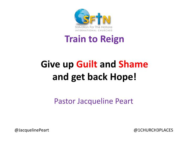 train to reign give up guilt and shame and get back hope