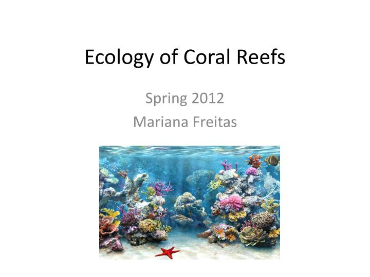 Ecology of coral reefs