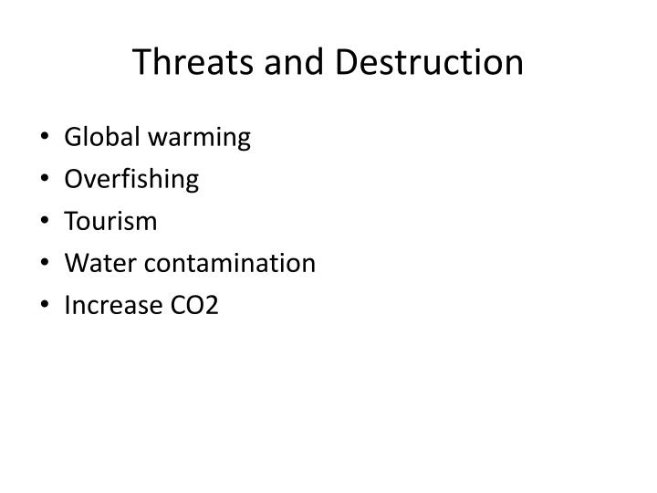 Threats and Destruction