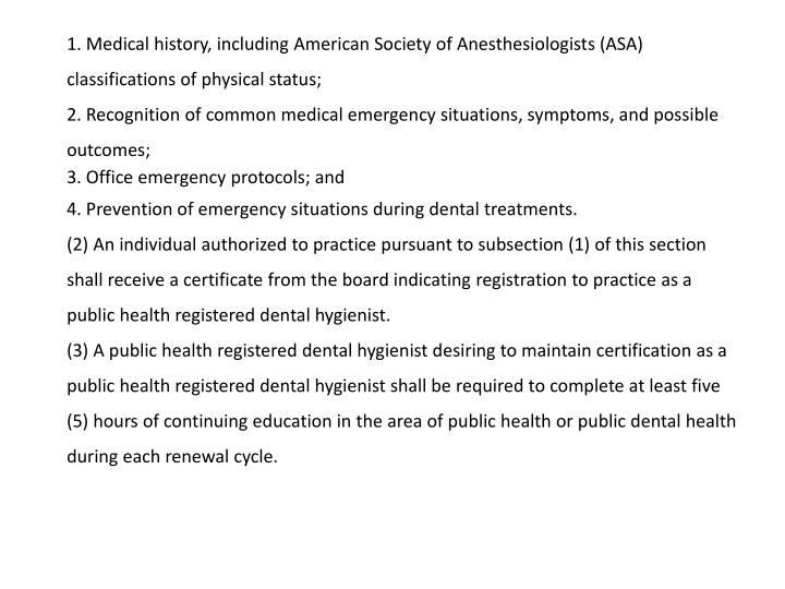 1. Medical history, including American Society of Anesthesiologists (ASA) classifications of physical status;