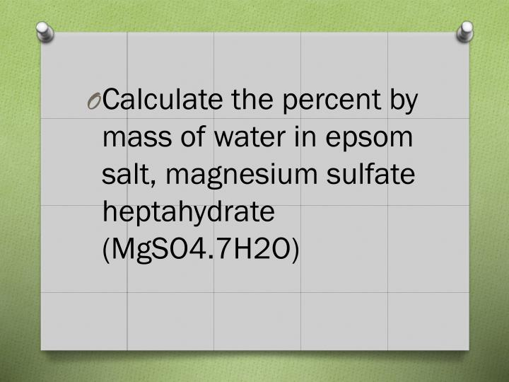 Calculate the percent by mass of water in
