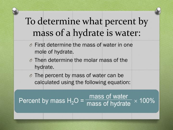 To determine what percent by mass of a hydrate is water: