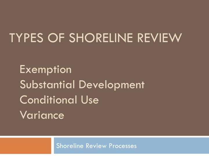 Types of shoreline review
