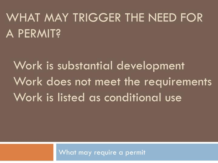 What may trigger the need for a permit?